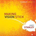 Making Vision Stick, Andy Stanley