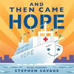 And Then Came Hope, Stephen Savage