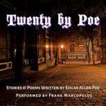 Twenty by Poe Stories and Poems Written by Edgar Allan Poe, Edgar Allan Poe