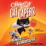 Snazzy Cat Capers: The Fast and the Furriest, Deanna Kent