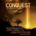 Conquest The Chronicles of the Invaders: Book 1, John Connolly