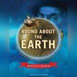 Round About the Earth Circumnavigation from Magellan to Orbit, Joyce E. Chaplin
