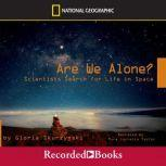 Are We Alone? Scientists Search for Life in Space, Gloria Skurzynski