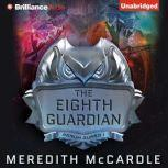 The Eighth Guardian, Meredith McCardle