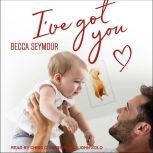 I've Got You, Becca Seymour