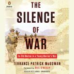 The Silence of War An Old Marine in a Young Marine's War, Terry McGowan