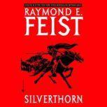 Silverthorn, Raymond Feist