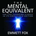 The Mental Equivalent, Emmett Fox