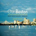 Our Boston Writers Celebrate the City They Love, various authors