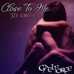 Close To Me 3D ASMR Erotica