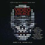 Video Palace: In Search of the Eyeless Man Collected Stories, Maynard Wills