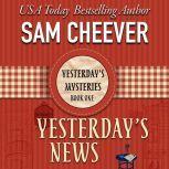 Yesterday's News, Sam Cheever