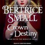 Crown of Destiny, Bertrice Small