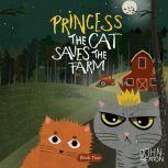 Princess the Cat Saves the Farm, John Heaton