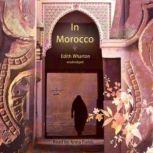 In Morocco, Edith Wharton