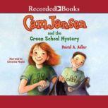 Cam Jansen and the Green School Mystery, David Adler