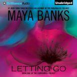 Letting Go, Maya Banks