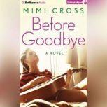 Before Goodbye, Mimi Cross