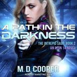 A Path in the Darkness, M. D. Cooper