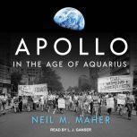 Apollo in the Age of Aquarius, Neil M. Maher