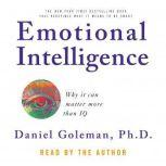 Emotional Intelligence Why it can matter more than IQ, Prof. Daniel Goleman, Ph.D.