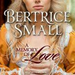 A Memory of Love, Bertrice Small