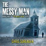 The Messy Man, Chris Sorensen