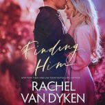 Finding Him, Rachel Van Dyken