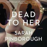 Dead to Her A Novel, Sarah Pinborough