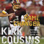 Game Changer, Kirk Cousins