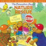 The Berenstain Bears' Nature Rescue An Early Reader Chapter Book, Stan Berenstain