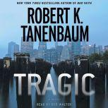 Tragic, Robert K. Tanenbaum