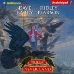 The Bridge to Never Land, Dave Barry