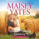 Smooth-Talking Cowboy (A Gold Valley Novel), Maisey Yates