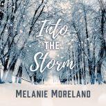 Into The Storm, Melanie Moreland