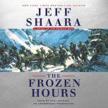 The Frozen Hours A Novel of the Korean War, Jeff Shaara