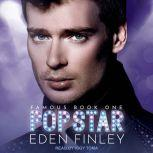 Pop Star, Eden Finley