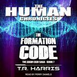 The Formation Code Set in The Human Chronicles Universe, T.R. Harris