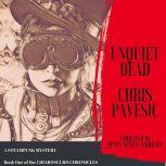Unquiet Dead A Steampunk Mystery, Chris Pavesic