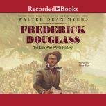 Frederick Douglass The Lion Who Wrote History, Walter Dean Myers
