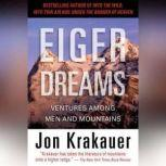 Eiger Dreams Ventures Among Men and Mountains, Jon Krakauer
