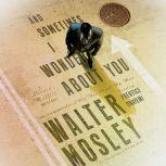 And Sometimes I Wonder About You A Leonid McGill Mystery, Walter Mosley
