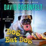 Dog Eat Dog An Andy Carpenter Mystery, David Rosenfelt