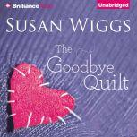 The Goodbye Quilt, Susan Wiggs