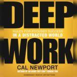 Deep Work Rules for Focused Success in a Distracted World, Cal Newport