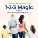 1-2-3 Magic Effective Discipline for Children 2-12 (6th edition), Ph.D Phelan