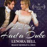 If I Only Had a Duke, Lenora Bell
