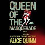 Queen of the Masquerade, Alice Quinn