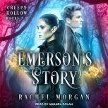 Emerson's Story Creep Hollow Books 7-9, Rachel Morgan