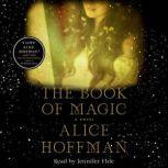 The Book of Magic A Novel, Alice Hoffman